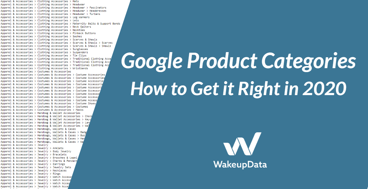 Google Product Categories, How to Get it Right in 2020