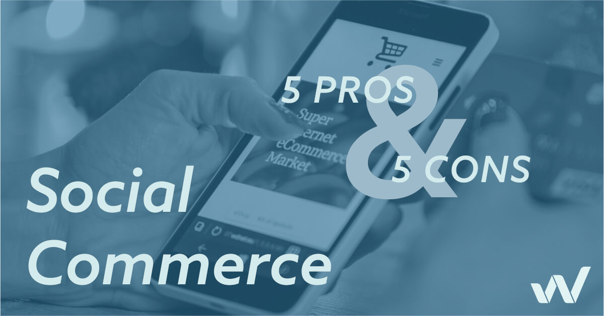 5 Pros and Cons of Social Commerce