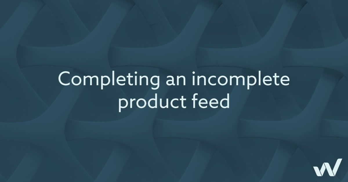 Completing an incomplete product feed